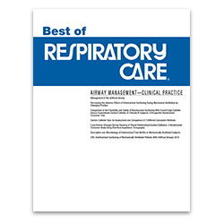 The Best of RESPIRATORYCARE: Airway Mgmt Clinical Practice