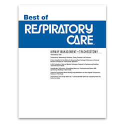 The Best of RESPIRATORYCARE: Airway Mgmt Tracheostomy